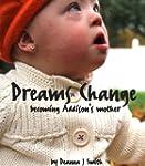 Dreams Change