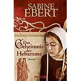 """Das Geheimnis der Hebammevon """"Sabine Ebert"""""""