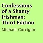 Confessions of a Shanty Irishman | Michael Corrigan