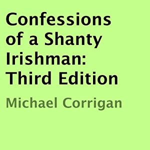 Confessions of a Shanty Irishman Audiobook