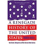 img - for ARenegade History of the United States How Drunks, Delinquents, and Other Outcasts Made America by Russell, Thaddeus ( Author ) ON Sep-01-2011, Paperback book / textbook / text book