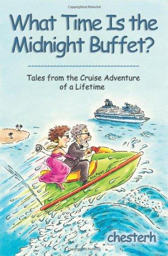 ¿Qué hora es el Buffet de medianoche?: cuentos de la aventura del crucero de tu vida