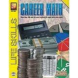 Career Math: More Than 100 Real-Life Word Problems to Teach Basic Math Skills