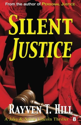 Silent Justice: A Private Investigator Mystery Series (A Jake & Annie Lincoln Thriller) (Volume 8)