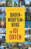 Baden-Wrttemberg in 101 Orten