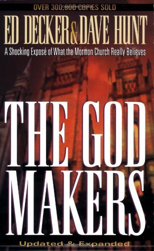 The God Makers: A Shocking Expose of What the Mormon Church Really Believes by Ed Decker (1997-11-15)