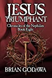 Jesus Triumphant (Chronicles of the Nephilim Book 8)