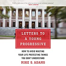 Letters to a Young Progressive: How to Avoid Wasting Your Life Protesting Things You Don't Understand (       UNABRIDGED) by Mike S. Adams Narrated by Fred Kennedy