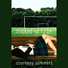 Cracked Up to Be (       UNABRIDGED) by Courtney Summers Narrated by Khristine Hvam