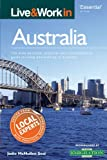 Live & Work in Australia: The most accurate, practical and comprehensive guide to living and working in Australia