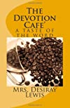 The Devotion Cafe': a taste of the word (Volume 1)