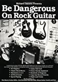img - for Be Dangerous On Rock Guitar (Guitar Educational) book / textbook / text book