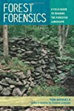img - for Forest Forensics: A Field Guide to Reading the Forested Landscape book / textbook / text book