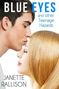 Blue Eyes And Other Teenage Hazards by Janette Rallison ebook deal