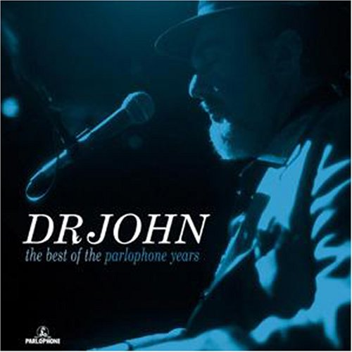 Dr. John - The Best Of The Parlophone Years - Zortam Music
