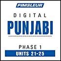 Punjabi Phase 1, Unit 21-25: Learn to Speak and Understand Punjabi with Pimsleur Language Programs Audiobook by  Pimsleur Narrated by  Pimsleur