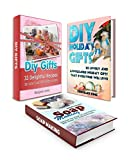 DIY Gifts Box Set: 30 Affordable Homemade Christmas Gifts And 33 Great Recipes for DIY Gift Ideas in Jars Plus Great Soap Making Recipes That You Can Use ... (DIY Gifts Box Set, diy gifts, diy ideas)