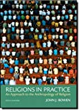 img - for Religions in Practice: An Approach to the Anthropology of Religion (5th Edition) book / textbook / text book