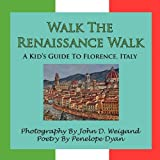img - for Walk the Renaissance Walk---A Kid's Guide to Florence, Italy book / textbook / text book