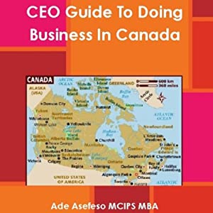 CEO Guide to Doing Business in Canada | [Ade Asefeso, MCIPS, MBA]