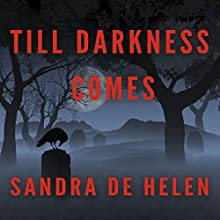 Till Darkness Comes Audiobook by Sandra de Helen Narrated by Daniela Acitelli