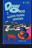 Danny Orlis and the Alaskan Highway Adventure (0802472389) by Palmer, Bernard