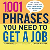 img - for 1,001 Phrases You Need to Get a Job: The 'Hire Me' Words that Set Your Cover Letter, Resume, and Job Interview Apart book / textbook / text book