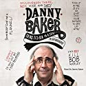 Going to Sea in a Sieve (       UNABRIDGED) by Danny Baker Narrated by Danny Baker