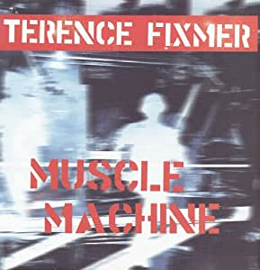 Terence Fixmer Muscle Machine