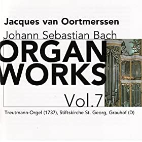 Bach: Organ Works Vol. 7