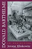 Donald Barthelme: An Exhibition (0822311526) by Klinkowitz, Jerome