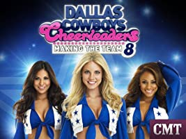 Dallas Cowboys Cheerleaders: Making The Team Season 8