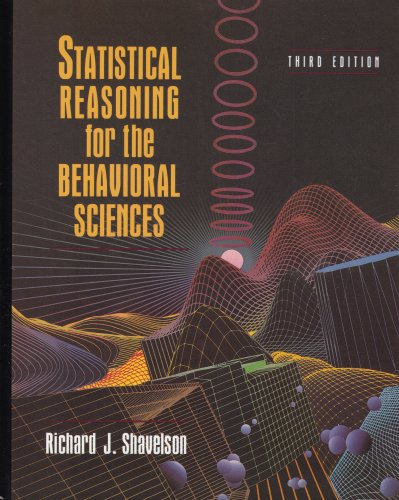 Statistical Reasoning for the Behavioral Sciences (3rd...