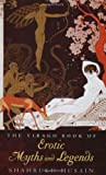 img - for The Virago Book of Erotic Myths and Legends book / textbook / text book