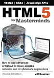 HTML5 for Masterminds, 2nd Edition: How to take advantage of HTML5 to create amazing websites and revolutionary applications