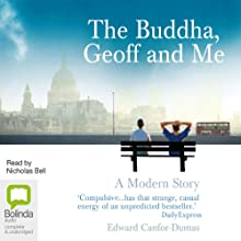 The Buddha, Geoff and Me: A Modern Story Audiobook by Edward Canfor-Dumas Narrated by Nicholas Bell