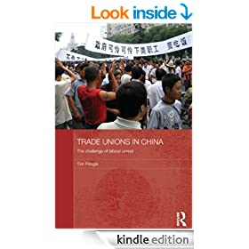 Trade Unions in China: The Challenge of Labour Unrest (Routledge Contemporary China Series)