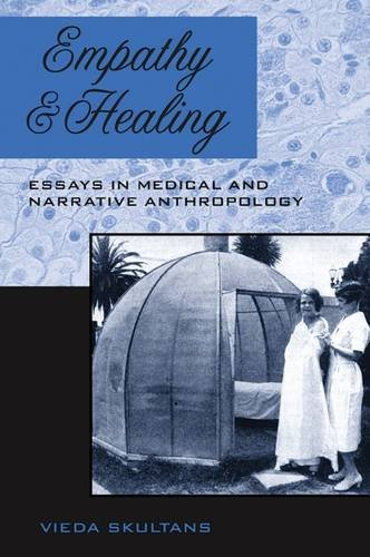 Empathy and Healing: Essays in Medical and Narrative Anthropology