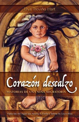 Corazon Descalzo: Historias De Una Nina Migratoria