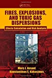 img - for Fires, Explosions, and Toxic Gas Dispersions: Effects Calculation and Risk Analysis Hardcover - February 23, 2010 book / textbook / text book