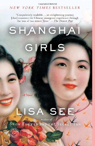 Shanghai Girls  A Novel, Lisa See