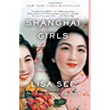 Shanghai Girls: A Novel ~ Lisa See