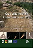 img - for Crop Wild Relative Conservation and Use (Cabi Publishing) book / textbook / text book