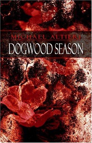 Book: Dogwood Season by Michael Altieri