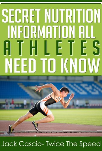 Secret Nutrition Information All Athletes Need To Know