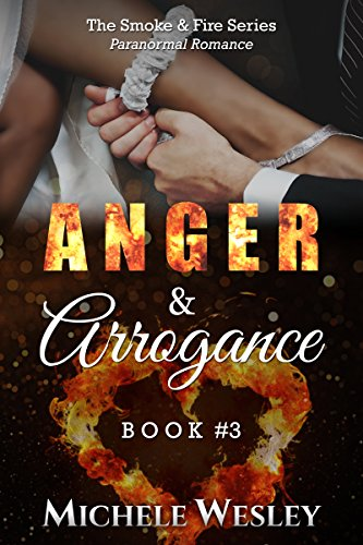 Anger & Arrogance by Michele Wesley