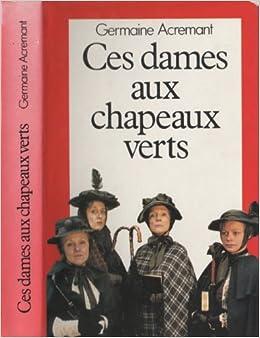Ces dames aux chapeaux verts: 9782724216042: Amazon.com: Books