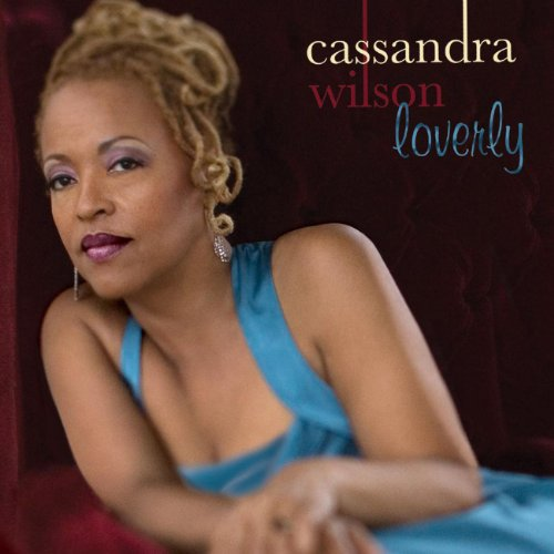 Loverly by Cassandra Wilson