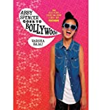 [ ABBY SPENCER GOES TO BOLLYWOOD ] By Bajaj, Varsha ( Author) 2014 [ Hardcover ]