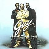 グルーヴ・ミー~ガイ〈15thアニヴァーサリー〉ベスト / ガイ, テディ・ライリー・フィーチャリング・ガイ (CD - 2003)